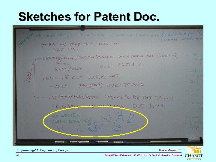 Sketches for Patent Doc. Engineering-11: Engineering Design 49 Bruce Mayer, PE BMayer@Chabot. College. edu