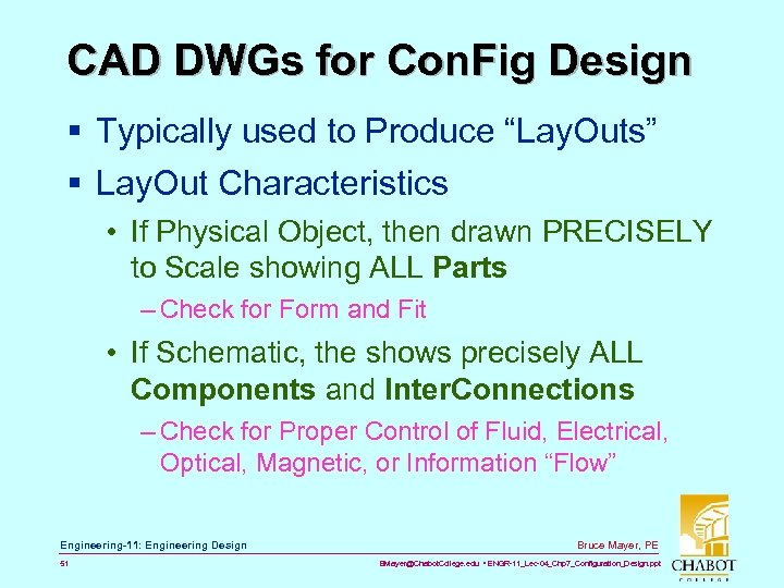 """CAD DWGs for Con. Fig Design § Typically used to Produce """"Lay. Outs"""" §"""