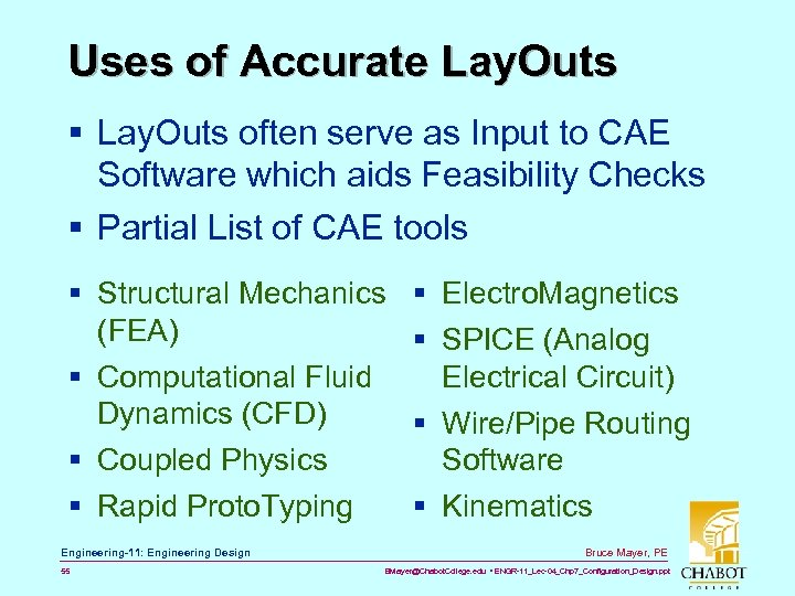 Uses of Accurate Lay. Outs § Lay. Outs often serve as Input to CAE