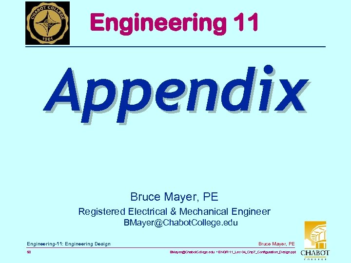 Engineering 11 Appendix Bruce Mayer, PE Registered Electrical & Mechanical Engineer BMayer@Chabot. College. edu