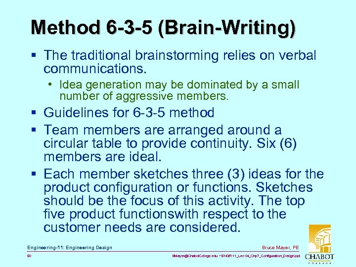 Method 6 -3 -5 (Brain-Writing) § The traditional brainstorming relies on verbal communications. •