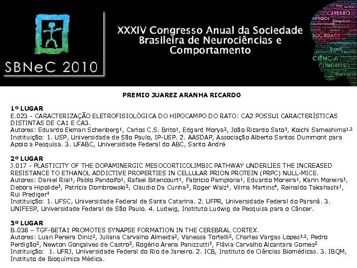 PREMIO JUAREZ ARANHA RICARDO 1º LUGAR E. 023 - CARACTERIZAÇÃO ELETROFISIOLÓGICA DO HIPOCAMPO