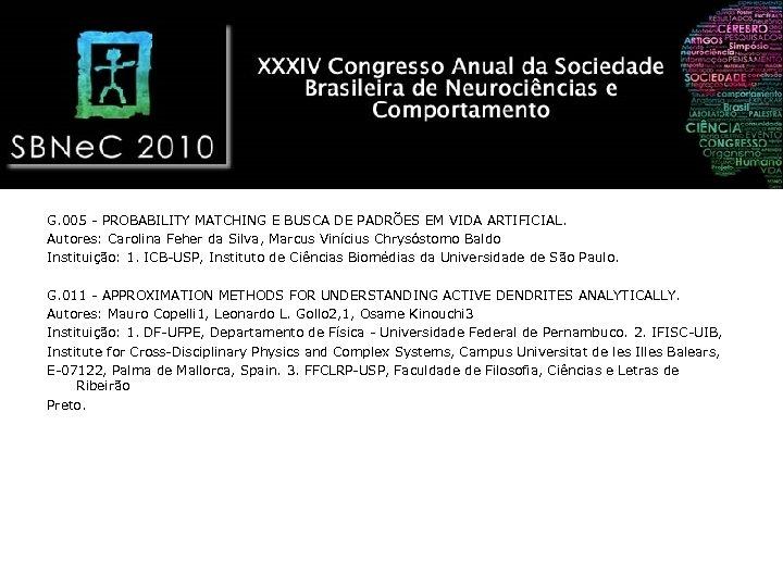G. 005 - PROBABILITY MATCHING E BUSCA DE PADRÕES EM VIDA ARTIFICIAL. Autores: Carolina