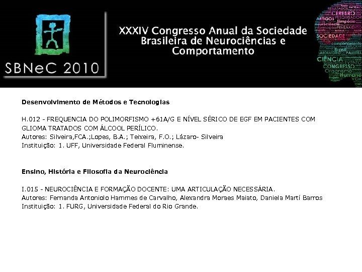 Desenvolvimento de Métodos e Tecnologias H. 012 - FREQUENCIA DO POLIMORFISMO +61 A/G E