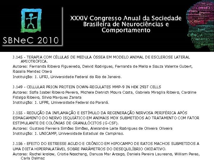 J. 145 - TERAPIA COM CÉLULAS DE MEDULA ÓSSEA EM MODELO ANIMAL DE ESCLEROSE