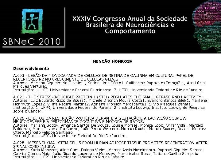 MENÇÃO HONROSA Desenvolvimento A. 003 - LESÃO DA MONOCAMADA DE CÉLULAS DE RETINA DE