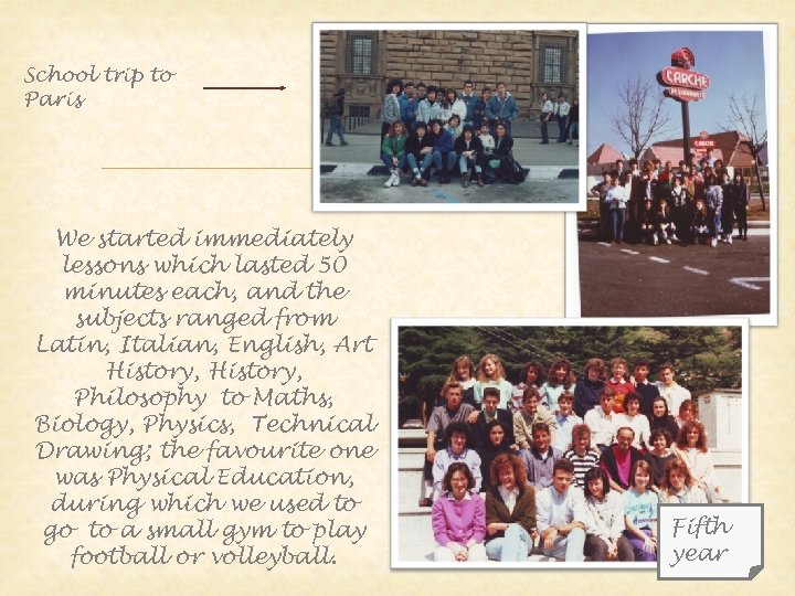 School trip to Paris We started immediately lessons which lasted 50 minutes each, and