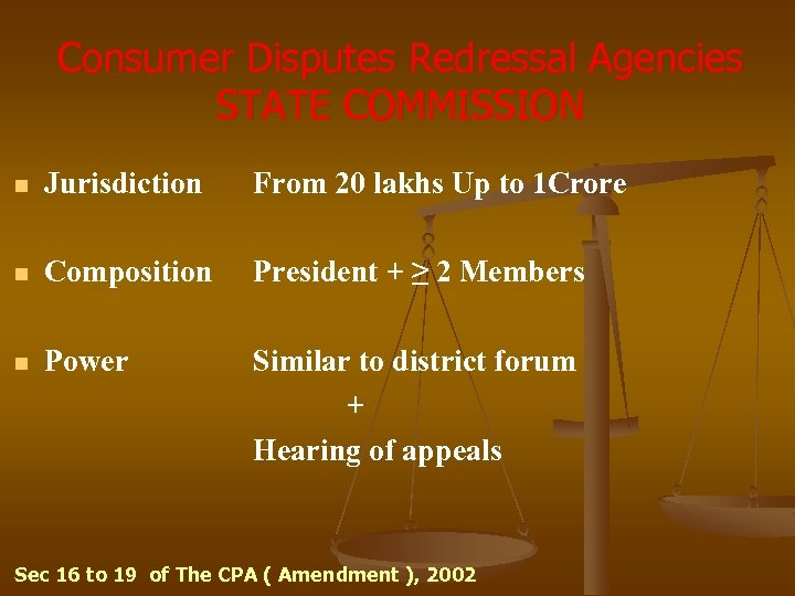 Consumer Disputes Redressal Agencies STATE COMMISSION n Jurisdiction From 20 lakhs Up to 1