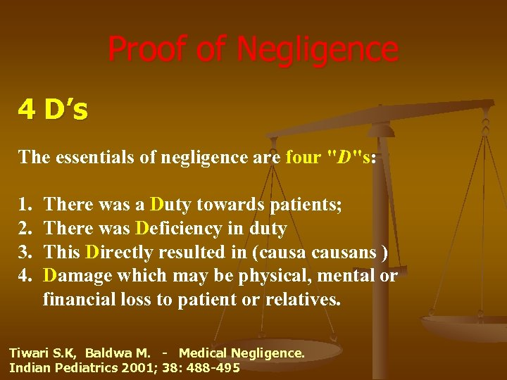 Proof of Negligence 4 D's The essentials of negligence are four