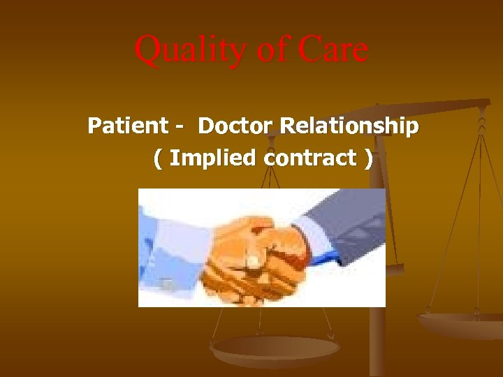 Quality of Care Patient - Doctor Relationship ( Implied contract )