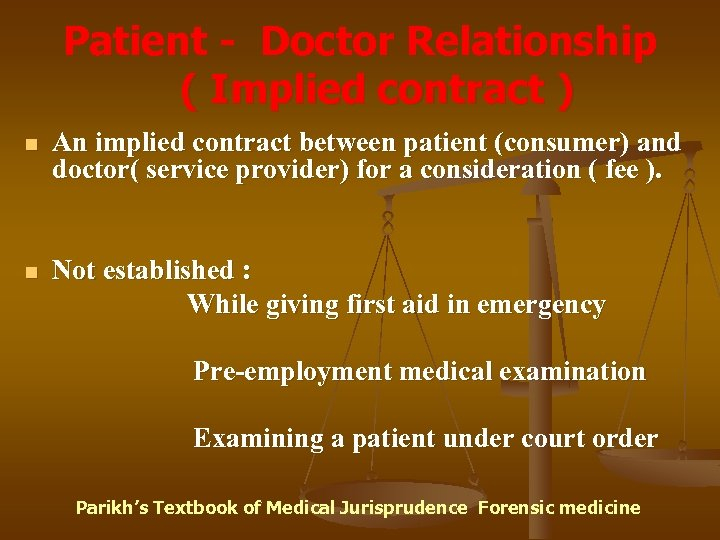 Patient - Doctor Relationship ( Implied contract ) n An implied contract between patient