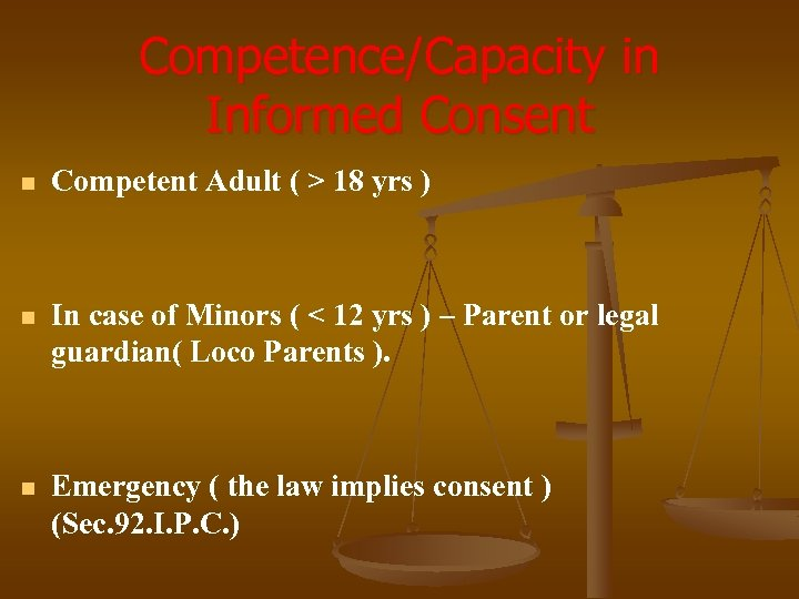 Competence/Capacity in Informed Consent n Competent Adult ( > 18 yrs ) n In