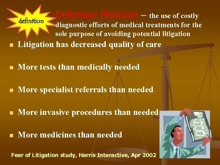 definition Defensive Medicine – the use of costly diagnostic efforts of medical treatments for