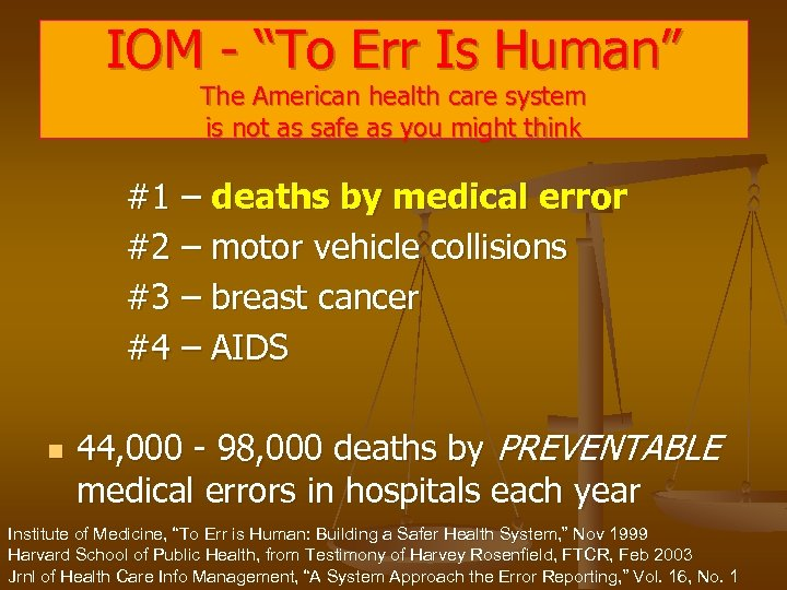 """IOM - """"To Err Is Human"""" The American health care system is not as"""