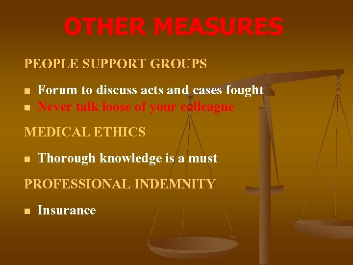 OTHER MEASURES PEOPLE SUPPORT GROUPS n n Forum to discuss acts and cases fought