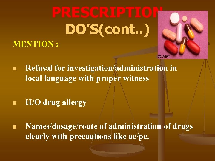 PRESCRIPTION DO'S(cont. . ) MENTION : n Refusal for investigation/administration in local language with