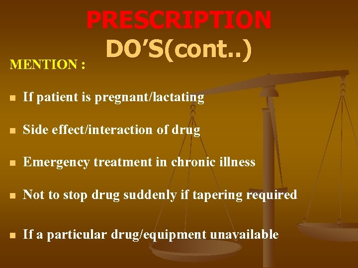 PRESCRIPTION DO'S(cont. . ) MENTION : n If patient is pregnant/lactating n Side effect/interaction