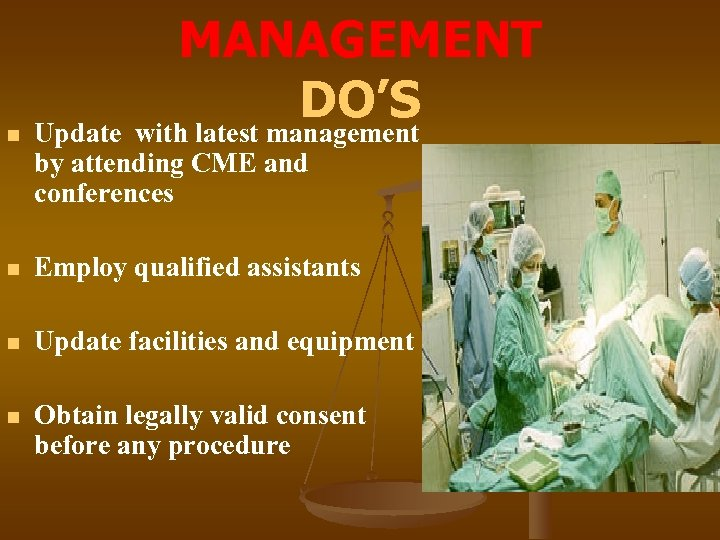 MANAGEMENT DO'S n Update with latest management by attending CME and conferences n Employ