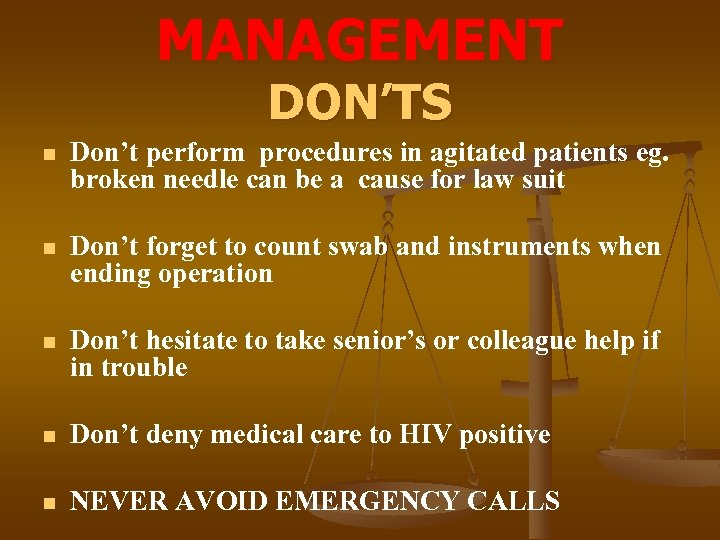 MANAGEMENT DON'TS n Don't perform procedures in agitated patients eg. broken needle can be