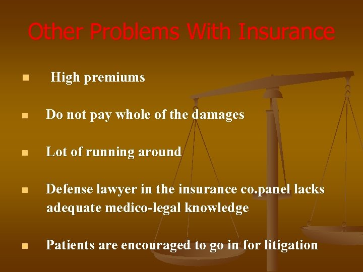 Other Problems With Insurance n High premiums n Do not pay whole of the