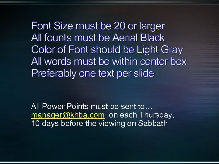 Font Size must be 20 or larger All founts must be Aerial Black Color
