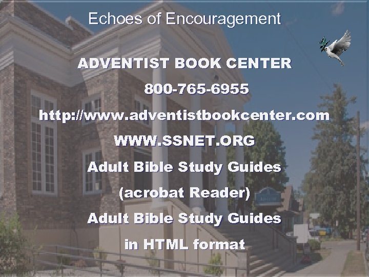 Echoes of Encouragement ADVENTIST BOOK CENTER 800 -765 -6955 http: //www. adventistbookcenter. com WWW.
