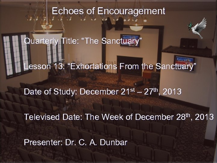 """Echoes of Encouragement Quarterly Title: """"The Sanctuary"""" Lesson 13: """"Exhortations From the Sanctuary"""" Date"""