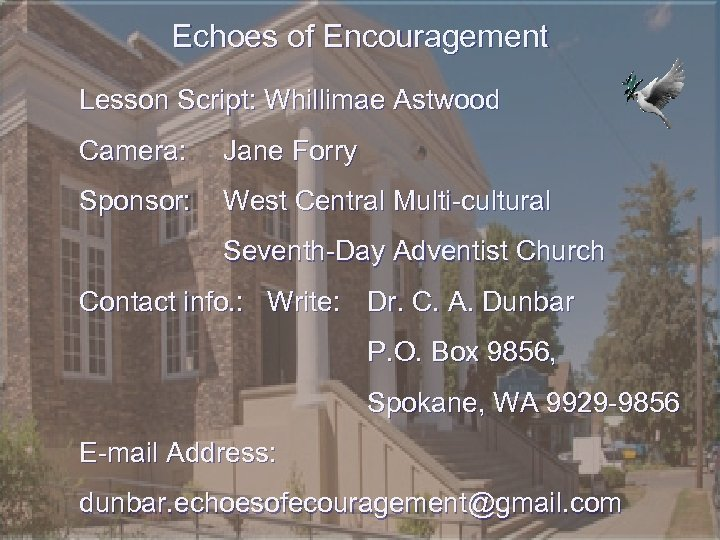 Echoes of Encouragement Lesson Script: Whillimae Astwood Camera: Jane Forry Sponsor: West Central Multi-cultural