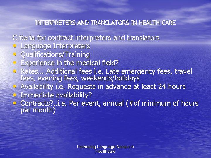 INTERPRETERS AND TRANSLATORS IN HEALTH CARE Criteria for contract interpreters and translators • Language
