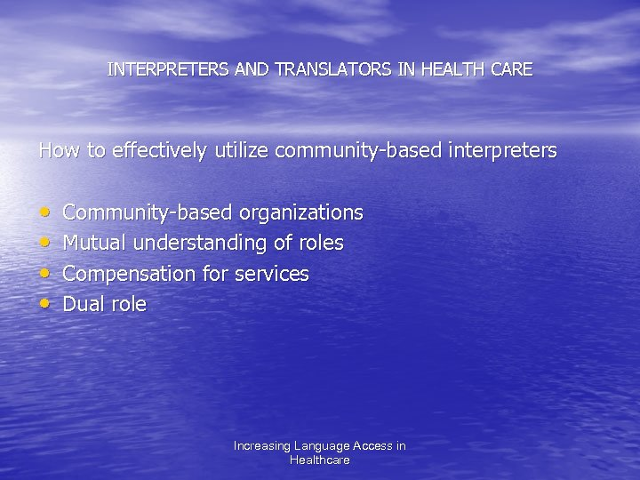 INTERPRETERS AND TRANSLATORS IN HEALTH CARE How to effectively utilize community-based interpreters • •