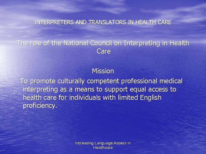 INTERPRETERS AND TRANSLATORS IN HEALTH CARE The role of the National Council on Interpreting