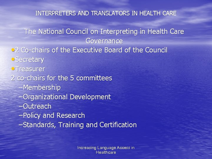 INTERPRETERS AND TRANSLATORS IN HEALTH CARE The National Council on Interpreting in Health Care