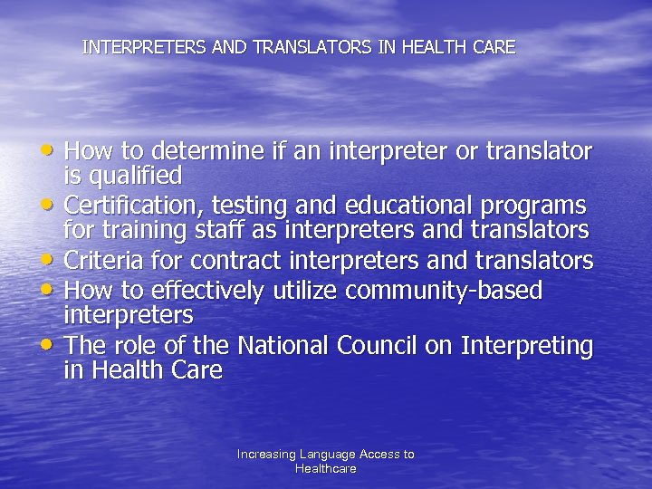 INTERPRETERS AND TRANSLATORS IN HEALTH CARE • How to determine if an interpreter or