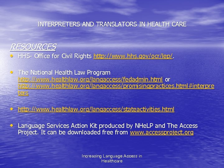INTERPRETERS AND TRANSLATORS IN HEALTH CARE RESOURCES • HHS- Office for Civil Rights http: