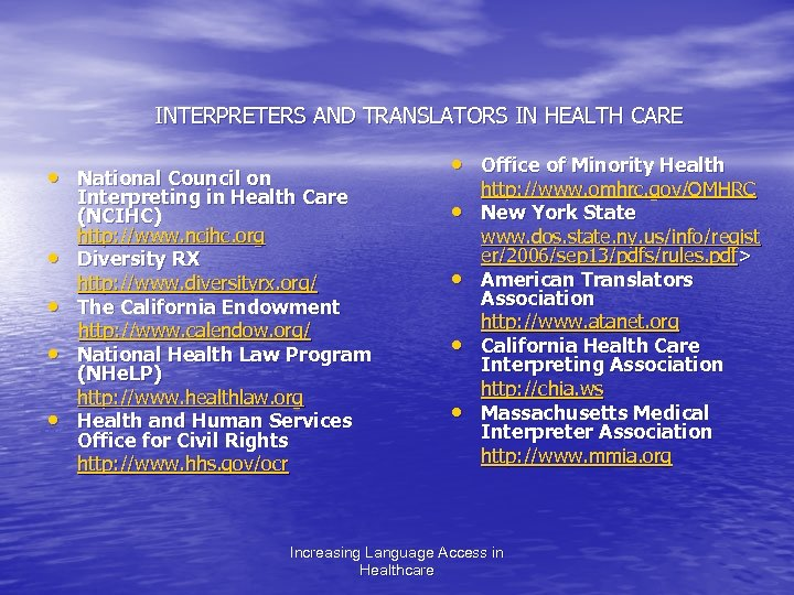 INTERPRETERS AND TRANSLATORS IN HEALTH CARE • National Council on • • • Office