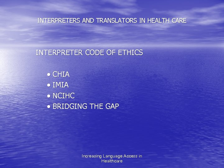 INTERPRETERS AND TRANSLATORS IN HEALTH CARE INTERPRETER CODE OF ETHICS · CHIA · IMIA