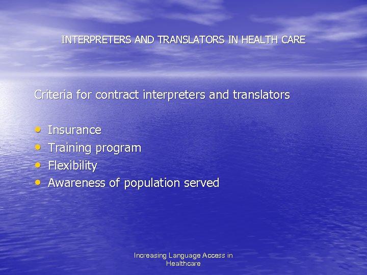 INTERPRETERS AND TRANSLATORS IN HEALTH CARE Criteria for contract interpreters and translators • •