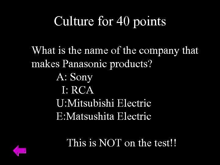 Culture for 40 points What is the name of the company that makes Panasonic