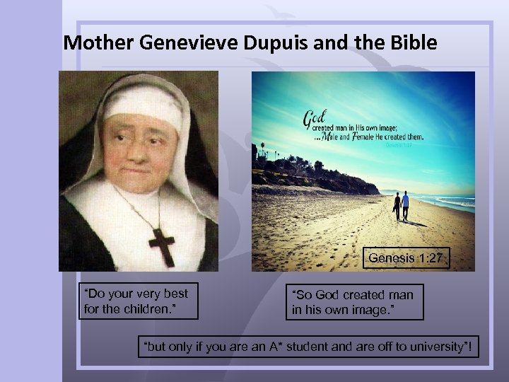 """Mother Genevieve Dupuis and the Bible Genesis 1: 27 """"Do your very best for"""
