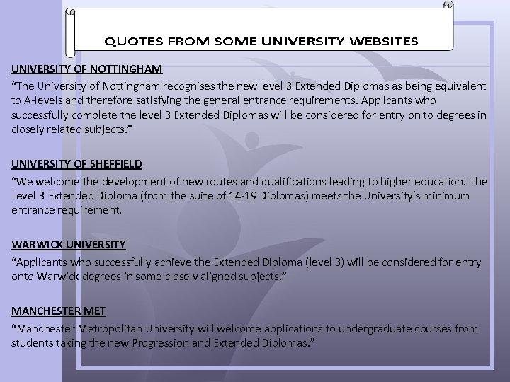 "UNIVERSITY OF NOTTINGHAM ""The University of Nottingham recognises the new level 3 Extended Diplomas"