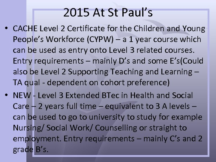 2015 At St Paul's • CACHE Level 2 Certificate for the Children and Young