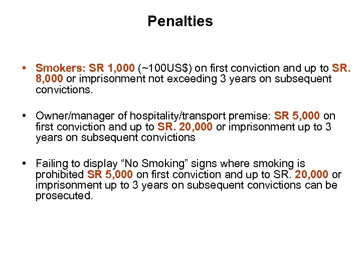 Penalties • Smokers: SR 1, 000 (~100 US$) on first conviction and up to