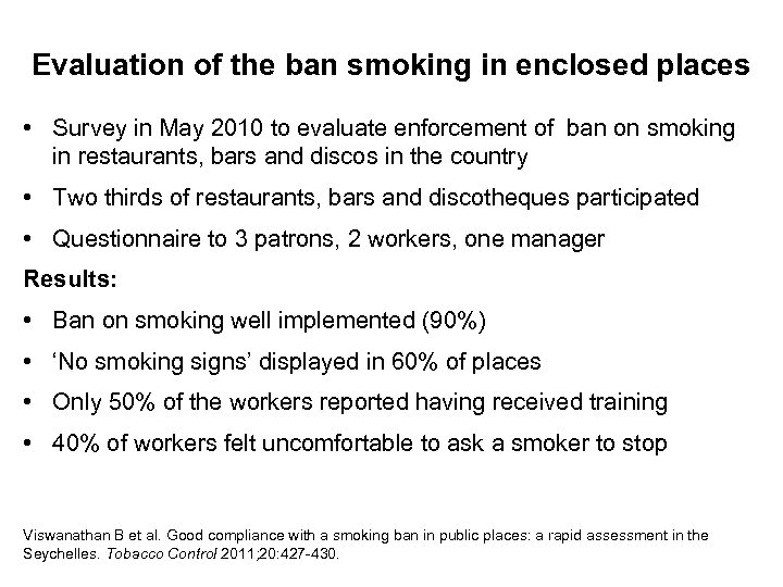 Evaluation of the ban smoking in enclosed places • Survey in May 2010 to