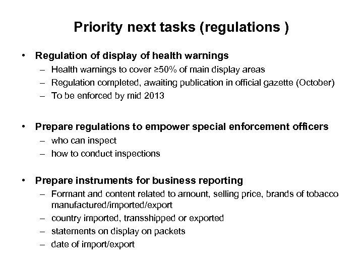 Priority next tasks (regulations ) • Regulation of display of health warnings – Health