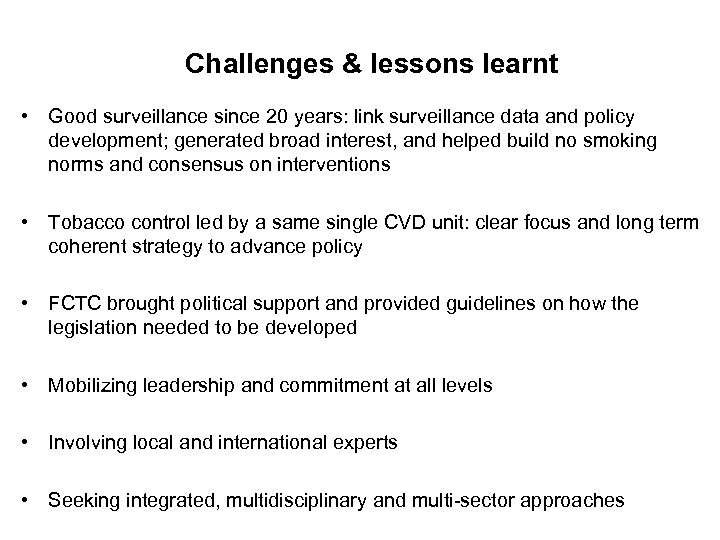 Challenges & lessons learnt • Good surveillance since 20 years: link surveillance data and