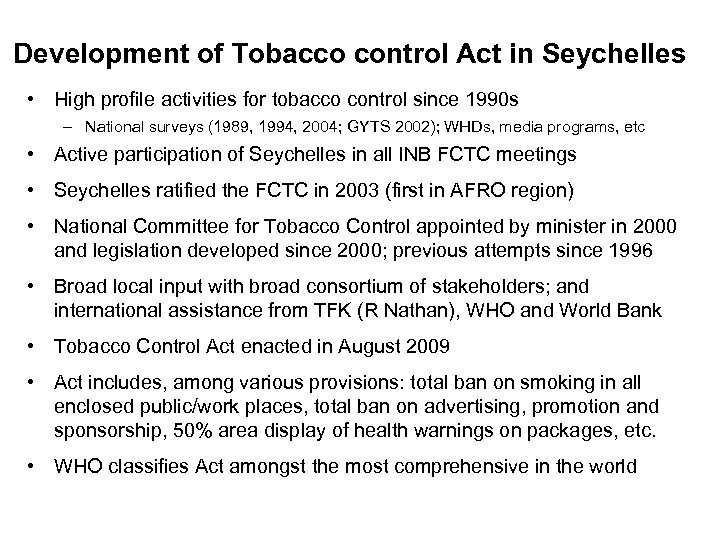 Development of Tobacco control Act in Seychelles • High profile activities for tobacco control