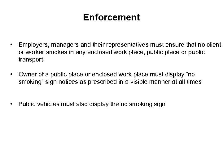 Enforcement • Employers, managers and their representatives must ensure that no client or worker