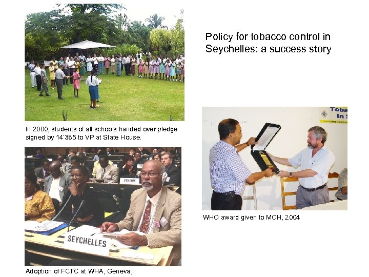 Policy for tobacco control in Seychelles: a success story In 2000, students of all