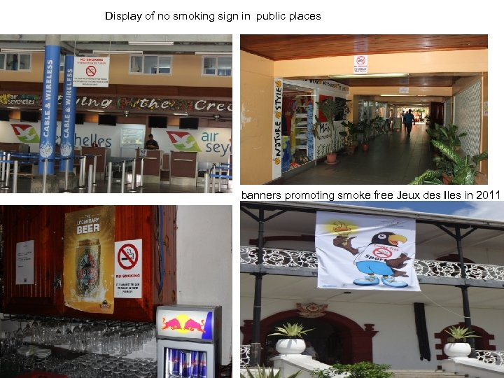 Display of no smoking sign in public places banners promoting smoke free Jeux des