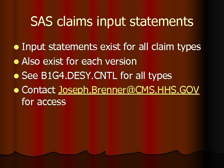 SAS claims input statements l Input statements exist for all claim types l Also
